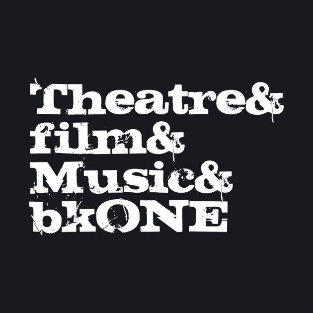 theatre&film&music&bkONE