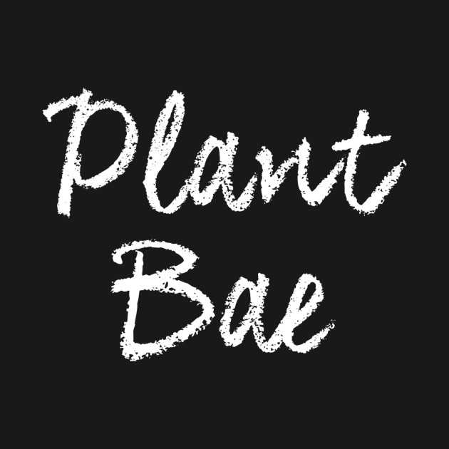 Plant Bae Text only