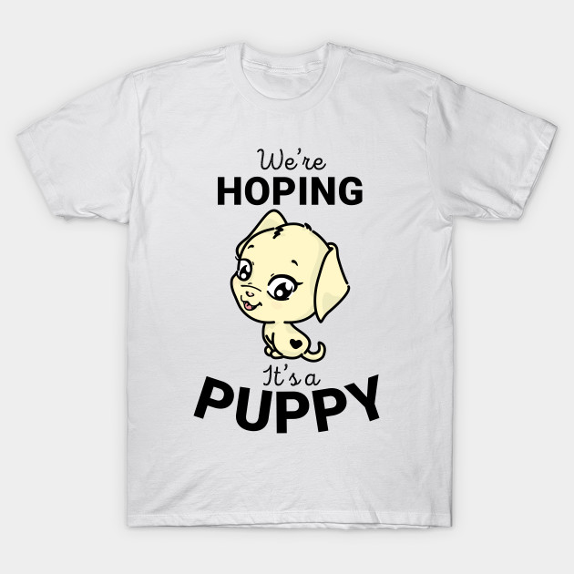 f3c9d49be5288 Maternity Dog Lover We're Hoping It's A Puppy T-shirt - Funny ...