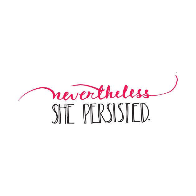 nevertheless she persisted nevertheless t shirt teepublic. Black Bedroom Furniture Sets. Home Design Ideas