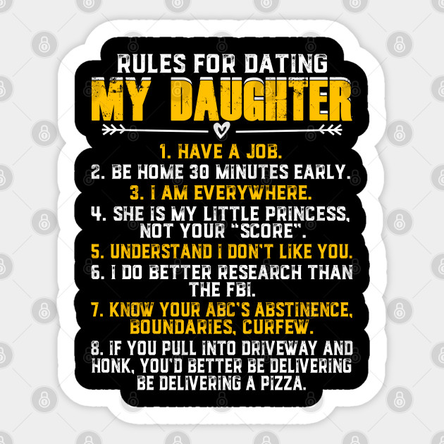 Top 10 Rules For Dating My Daughter Gift From Parents Love My Daughter In Heaven Unique Idea Sticker Teepublic