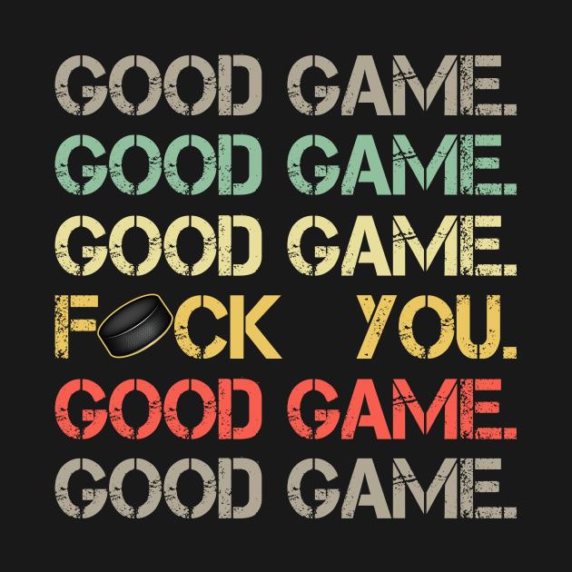 Good Game Good Game Good Game Funny Hockey