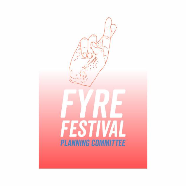 Fyre Festival Planning Committee