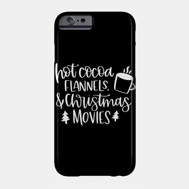 New Christmas Hot Cocoa Flannels and Christmas Movies Phone Case