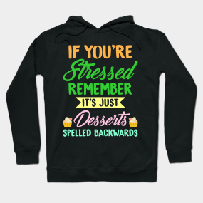 Funny Stressed Quotes Hoodies Teepublic