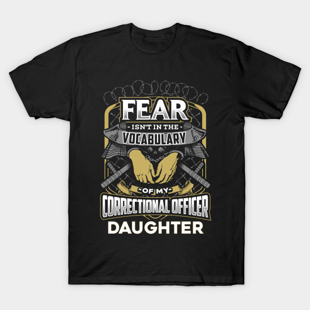 ae81928c Correctional Officer Daughter - Correctional Officer - T-Shirt ...