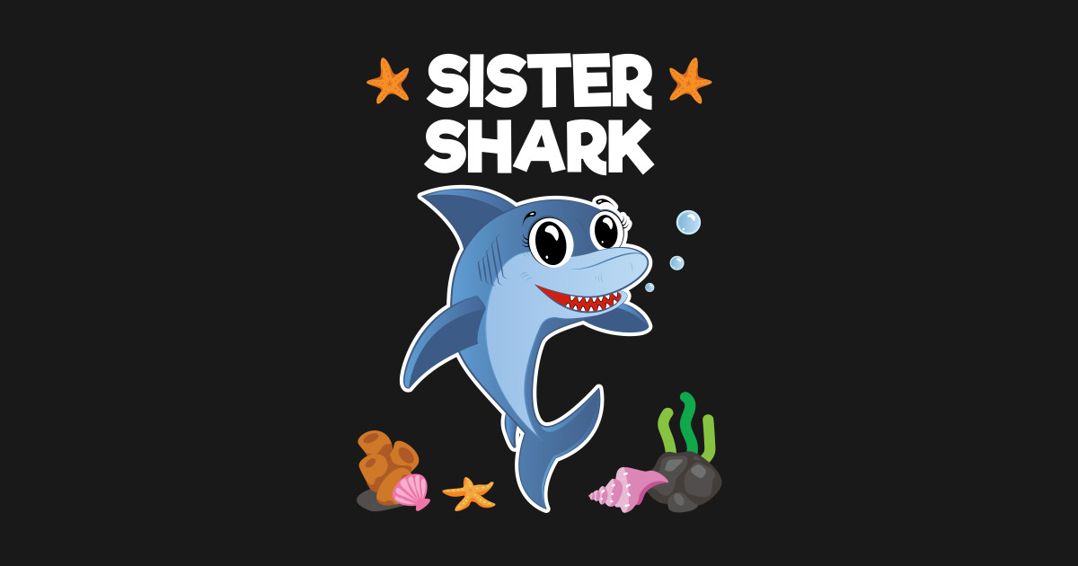 Sister Shark Funny Birthday Gifts For Girl T Shirt