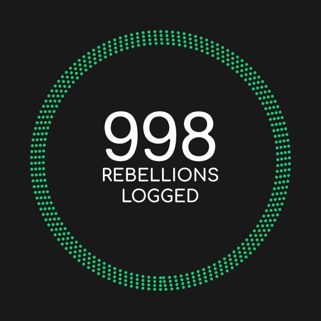 998 Rebellions Logged