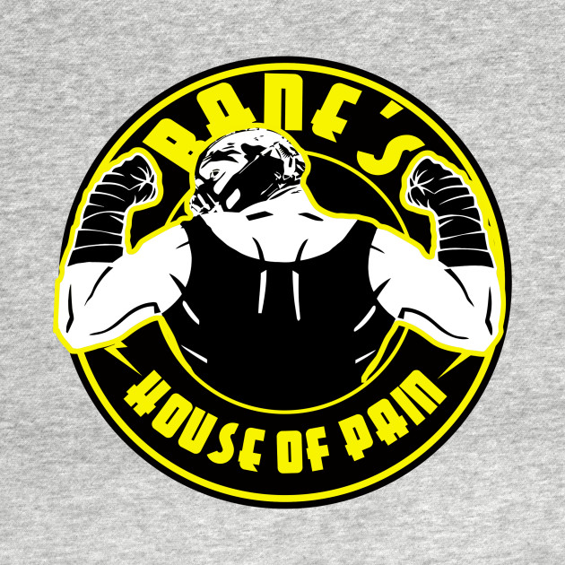 Bane's house of pain
