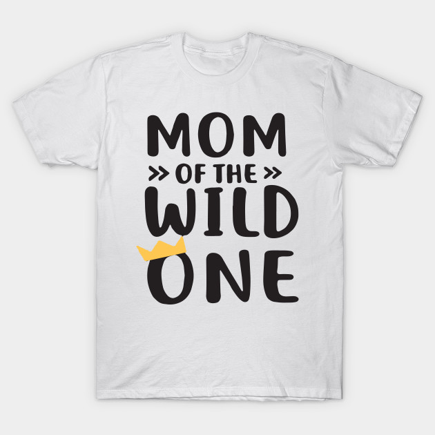 041fea97 Mom and Dad of the Wild One Matching Wild and One Shirts Mom of the WILD Dad  of the WILD Wild and One Birthday Shirts T-Shirt
