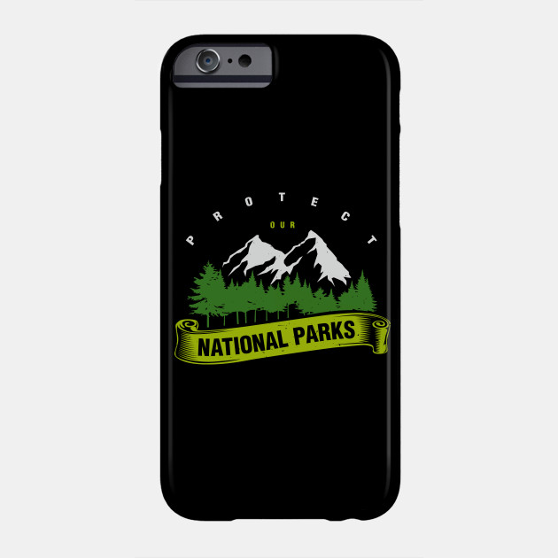 Protect Our National Parks - Nature Earth Wildlife Phone Case