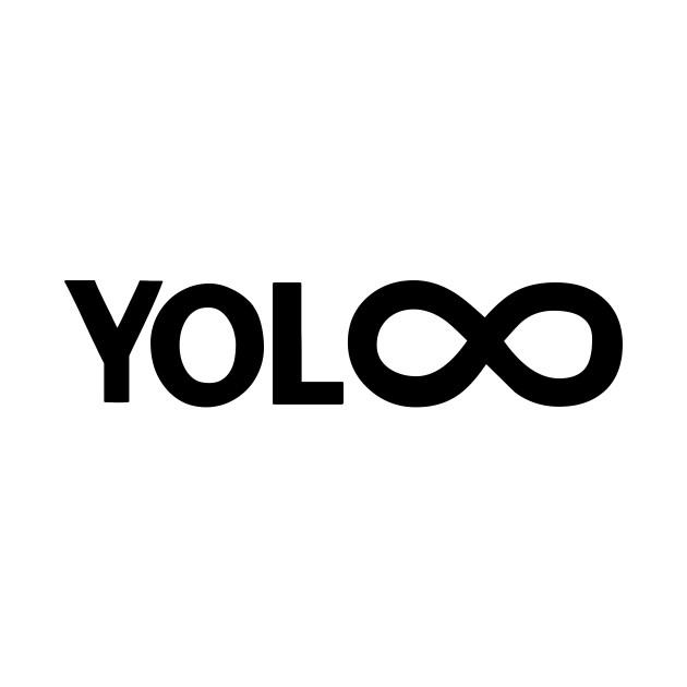 YOLO Infinite Live forever