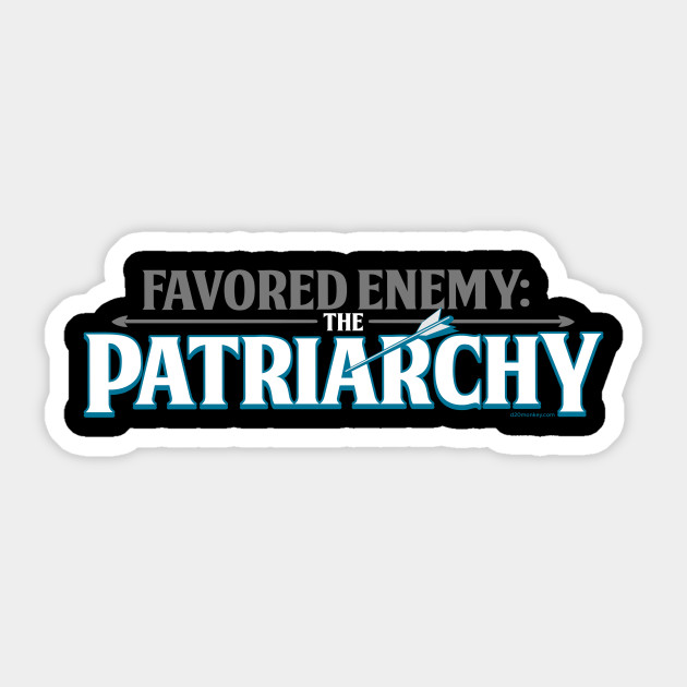 Favored Enemy: The Patriarchy