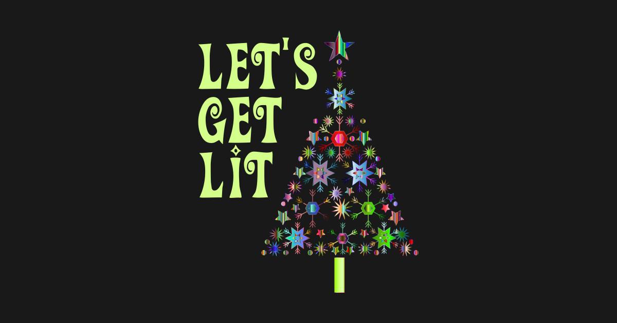 f0c91d29a Get Lit T-Shirts | TeePublic