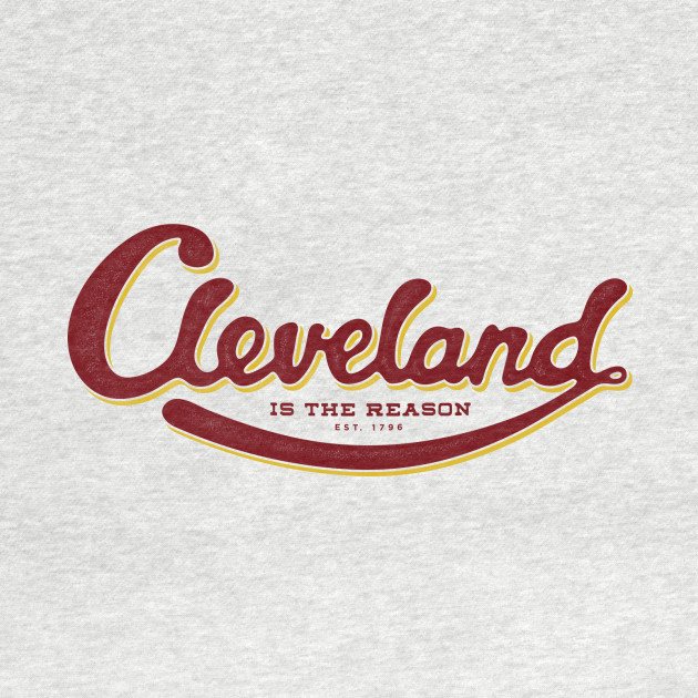 Cleveland is the Reason