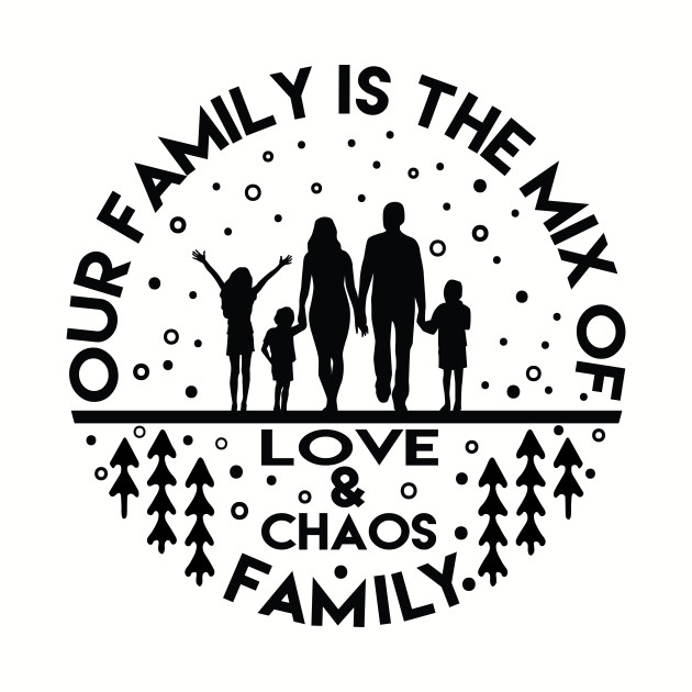 Family is all about big love and chaos