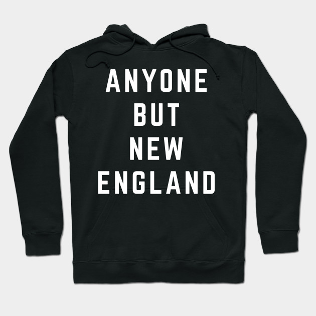 reputable site 2b449 e5260 Anyone But New England Patriots