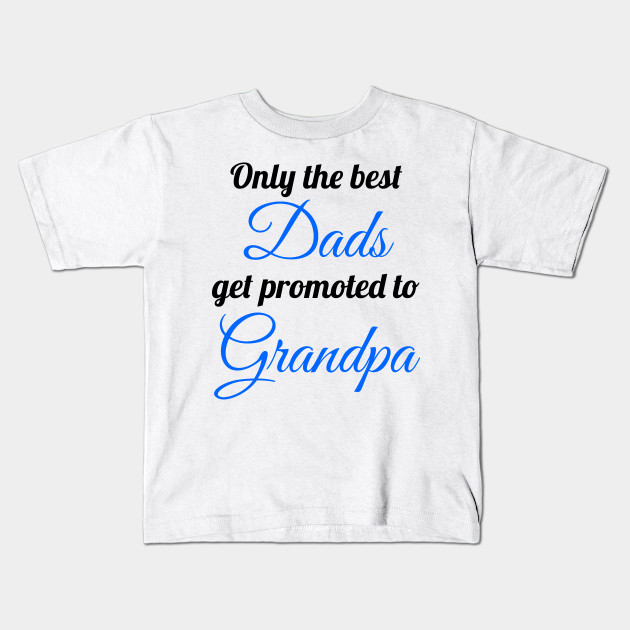 516654e2 Promoted To Grandpa - Grandpa - Kids T-Shirt | TeePublic