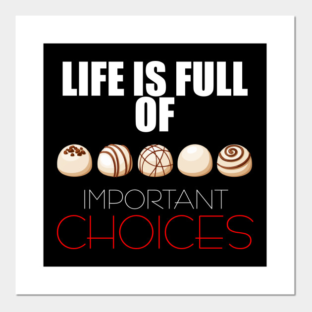 Life is Full Of Important Choices Shirt