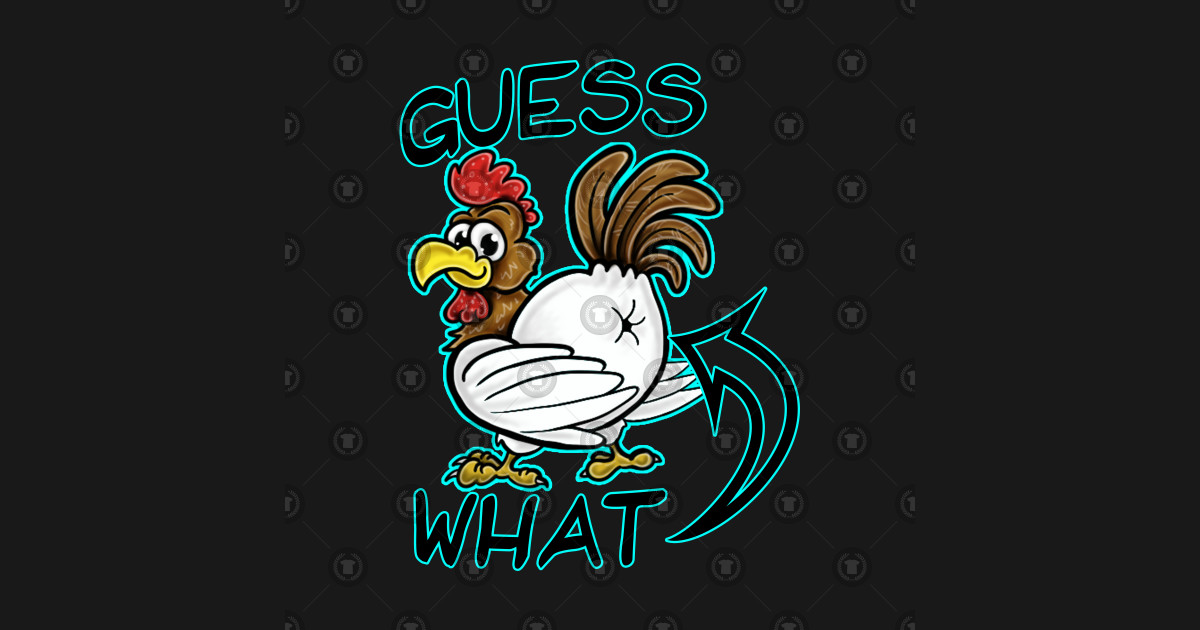 f5e88d341296 guess what chicken butt - Funny Chicken - T-Shirt | TeePublic