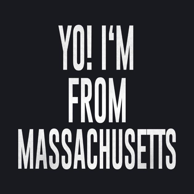 Massachusetts - MA Yo! Love my state