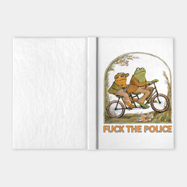 "Frog and Toad ""F*CK the Police"""