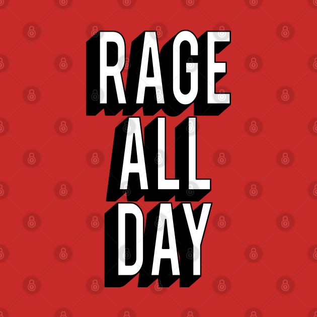 Rage All Day