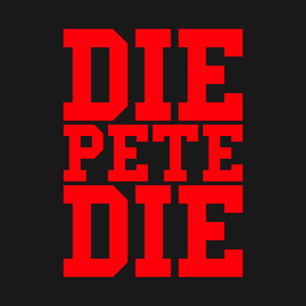 DiePeteDie (Red)