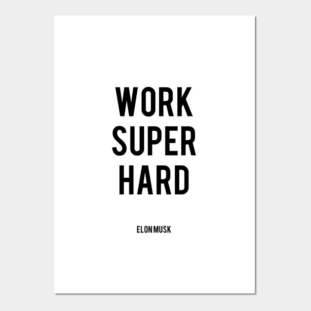 work super hard quotes posters and art prints teepublic
