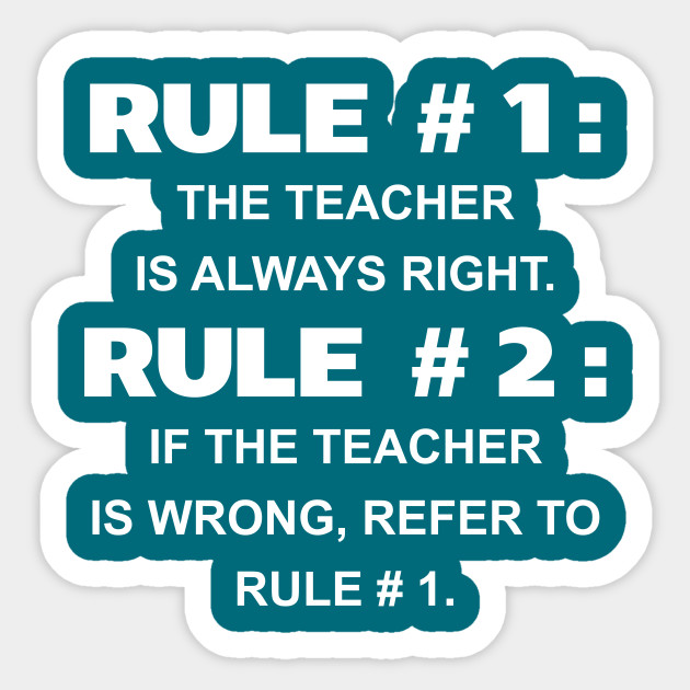 Class Rules Teacher Is Always Right Funny Classroom