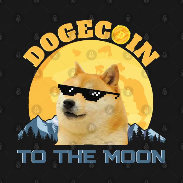 Dogecoin To The Moon - Dogecoin - T-Shirt   TeePublic DE
