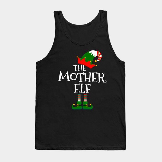 Easy The Mother Elf Costume Matching Family Group Christmas Tank Top