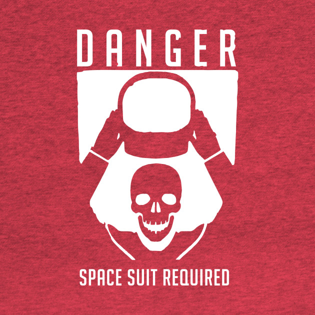 SPACE SUIT REQUIRED
