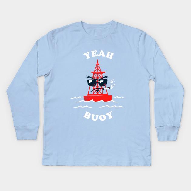 d72b6561 Yeah Buoy - Yeah Boi - Kids Long Sleeve T-Shirt | TeePublic