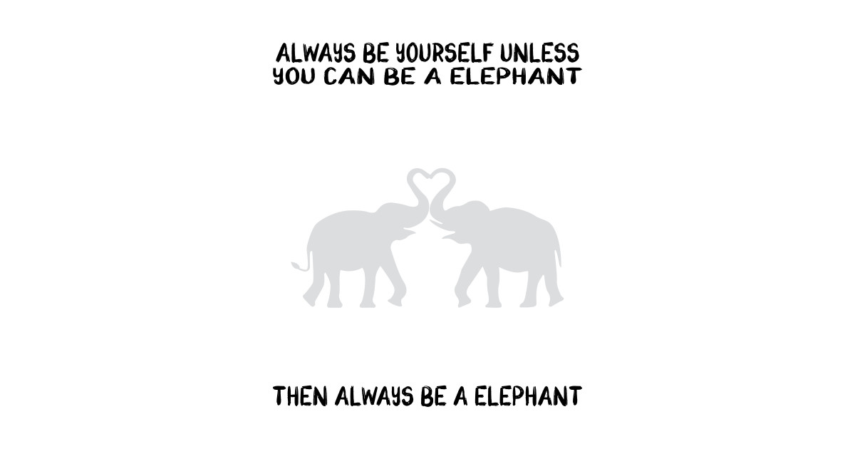 Elephant Gifts Quote T Shirt