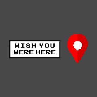 Wish You Were Here T-Shirts | TeePublic