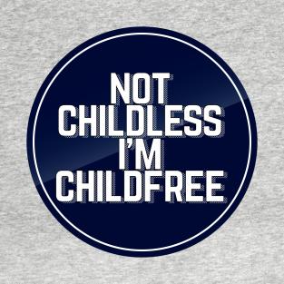 Childfree T-Shirts | TeePublic
