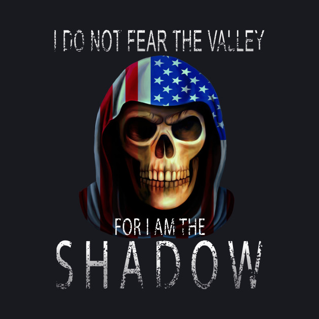 I do not fear the valley for I am the shadow veteran gifts