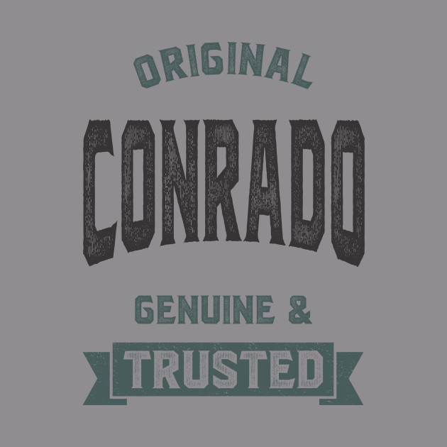Is Your Name, Conrado ? This shirt is for you!