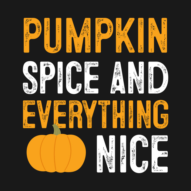 Pumpkin Spice and Everything Nice Hoodie Halloween Thanksgiving