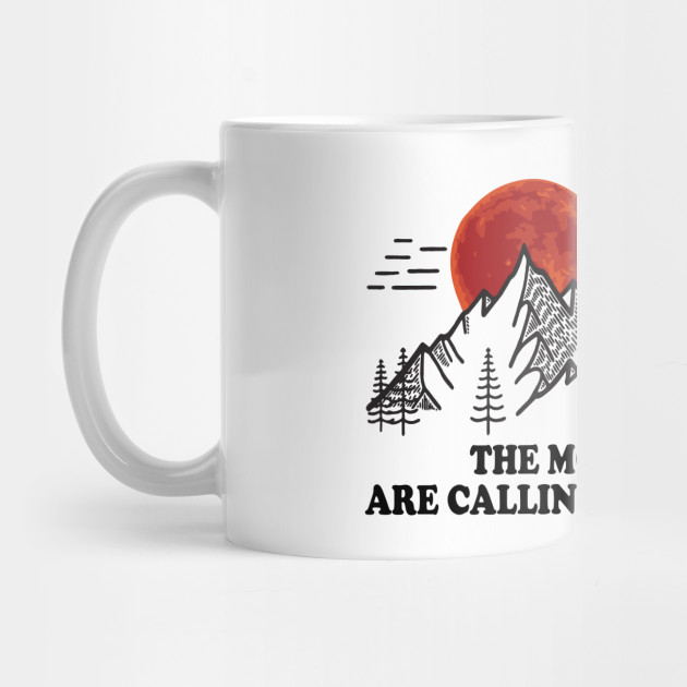 The mountains are calling and i must go - hiking T-shirt Mug