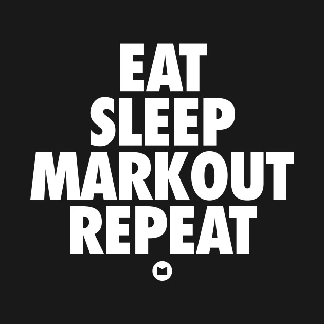 Eat. Sleep. Markout. Repeat.