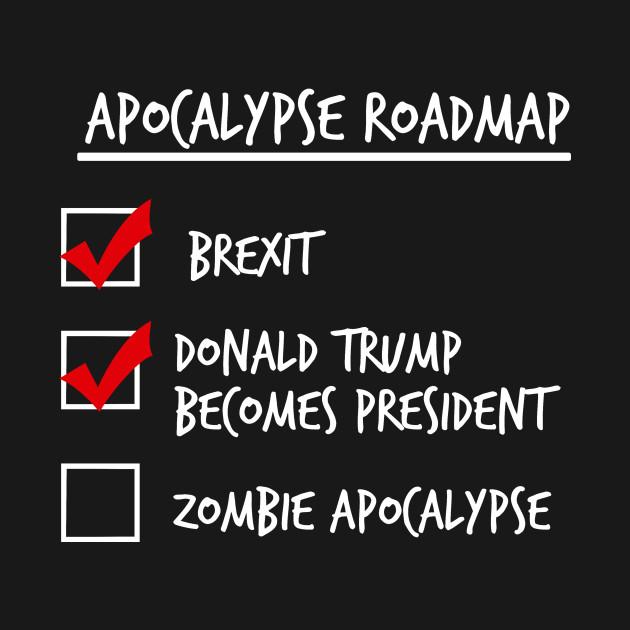 Apocalypse Roadmap (Donald Trump) T-Shirt