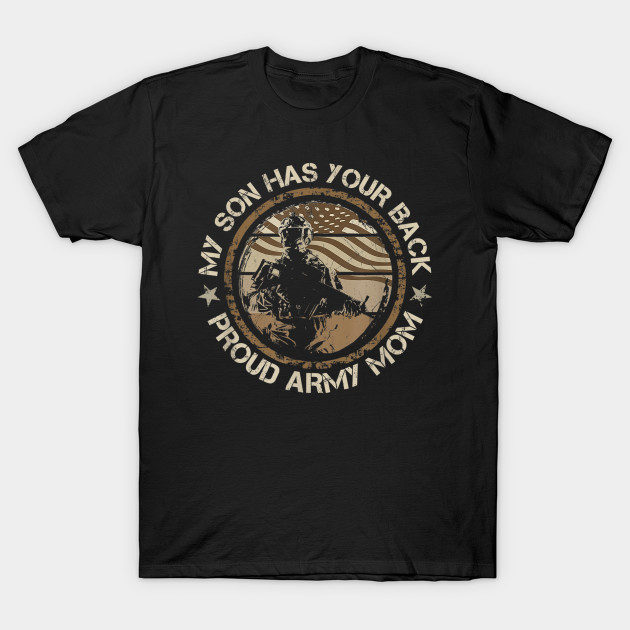 My Son Has Your Back Army Mom Proud Military Mothers Day T-Shirt T-Shirt