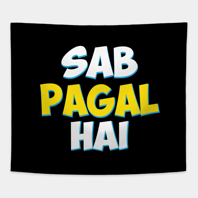 Sab Paagal Hai Funny Hindi Desi Quote By Alltheprints