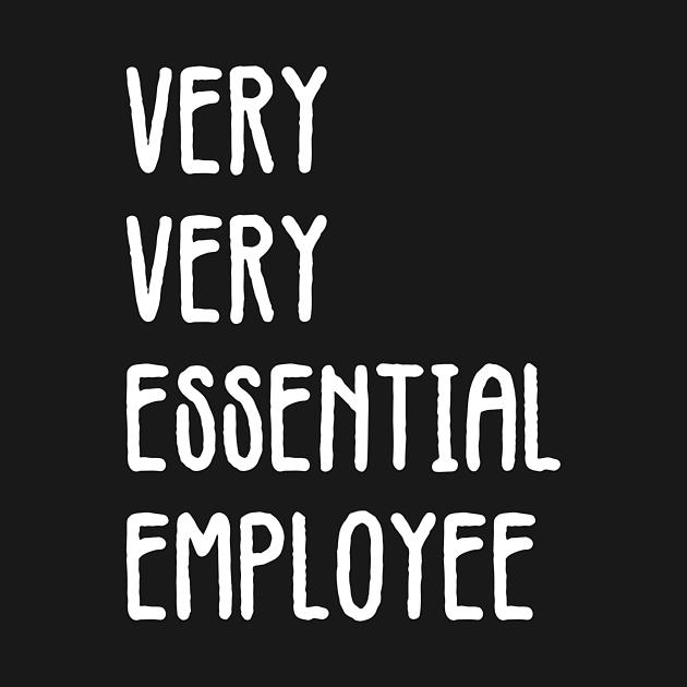Very Very Essential Employee - Essential Employee Meme ...