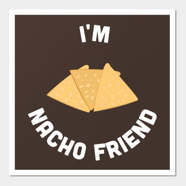Cute - I\'m Nacho Friend - Cute Food Joke Statement Humor Slogan ...