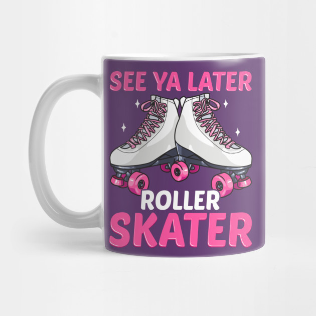 Retro Roller Skater Funny Quotes Humor Gifts by e