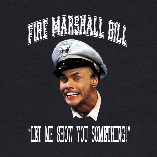 Fire Marshall Bill - Let Me Show You Something