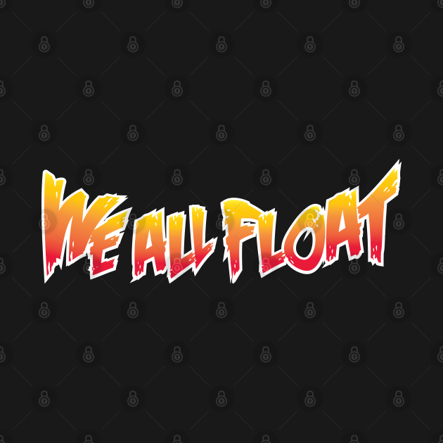We All Float (text only)